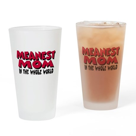 Meanest Mom Drinking Glass