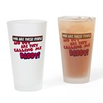 Calling Me Daddy Drinking Glass