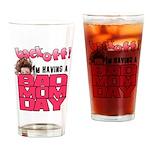 Bad Mom Day Drinking Glass