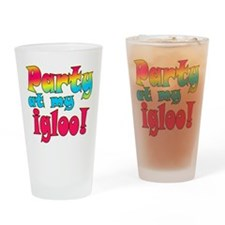 Party at my Igloo! Drinking Glass