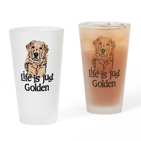 Life is Just Golden Drinking Glass
