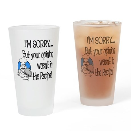 Your Opinion Wasn't In It Drinking Glass