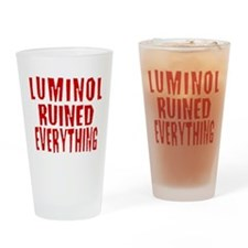 Luminol Ruined Everything Drinking Glass