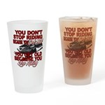 You Don't Get Old Drinking Glass
