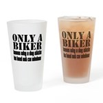 Only a Biker Drinking Glass