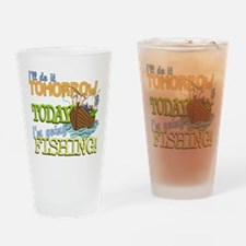 Today I'm Going Fishing Drinking Glass