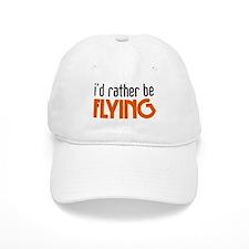 I'd rather be flying Baseball Cap