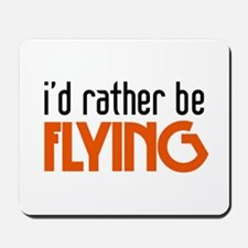 I'd rather be flying Mousepad