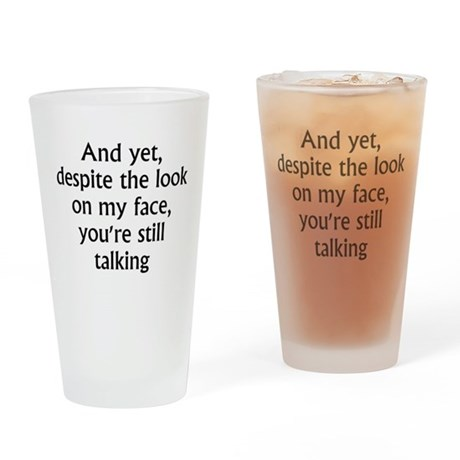 still talking Drinking Glass