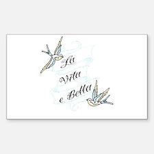 La Vita e Bella - Life is Bea Decal