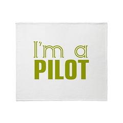 I'm a Pilot Throw Blanket