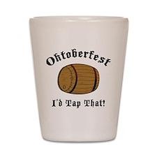 Oktoberfest I'd Tap That Shot Glass