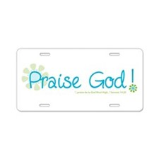 Praise God Aluminum License Plate