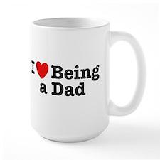 I Love Being a Dad Coffee Mug