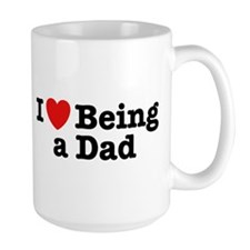 I Love Being a Dad Mug