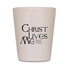 Christ Lives in Me Shot Glass