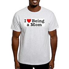 I Love Being a Mom Ash Grey T-Shirt