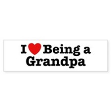 I Love Being a Grandpa Bumper Bumper Sticker