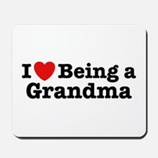 I Love Being a Grandma  Mousepad