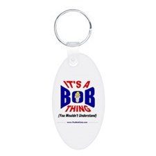 """""""It""""s A Bob Thing"""" Keychains"""