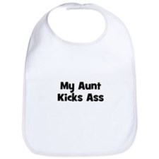 My Aunt Kicks Ass Bib