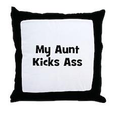 My Aunt Kicks Ass Throw Pillow