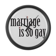 Marriage is so gay Large Wall Clock