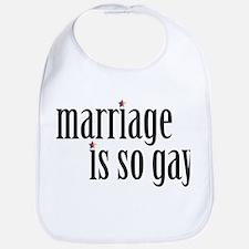 Marriage is so gay Bib