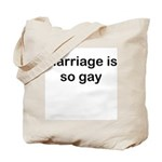 Marriage is so Gay Tote Bag