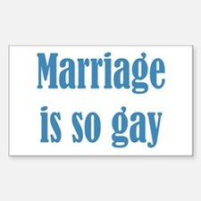 Marriage is so Gay Sticker (Rectangle)