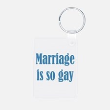 Marriage is so Gay Keychains