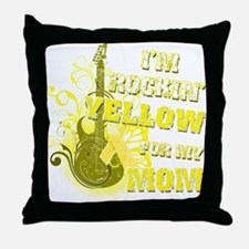 I'm Rockin' Yellow for my Mom Throw Pillow