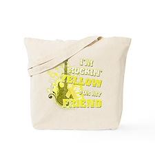 I'm Rockin' Yellow for my Fri Tote Bag