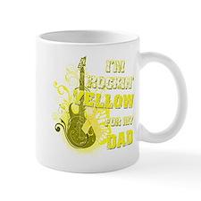 I'm Rockin' Yellow for my Dad Mug