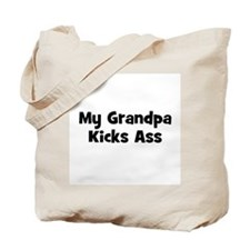 My Grandpa Kicks Ass Tote Bag