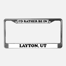Rather be in Layton License Plate Frame