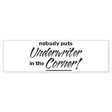 Underwriter Nobody Corner Bumper Sticker