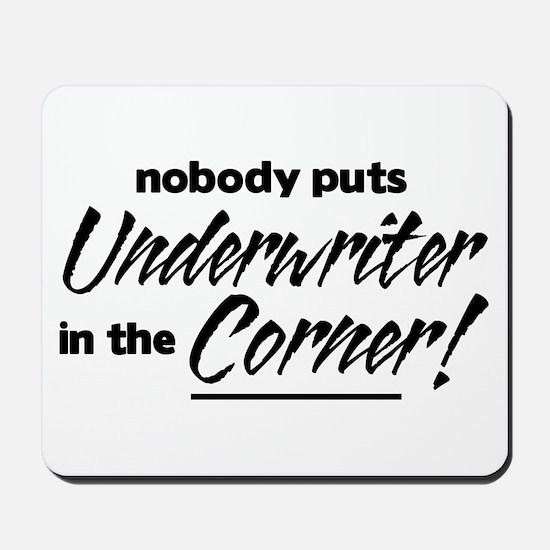 Underwriter Nobody Corner Mousepad