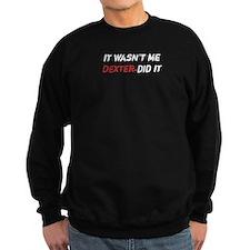 It wasn't me, Dexter did it Sweater