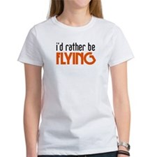 I'd rather be flying Tee
