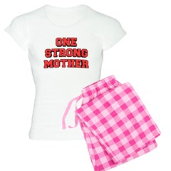 One Strong Mother Pajamas
