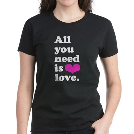 All you need is love. Women's Dark T-Shirt