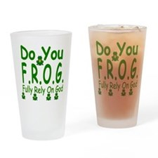 Do you F.R.O.G. Drinking Glass