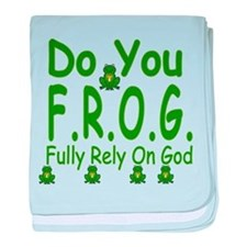 Do you F.R.O.G. baby blanket