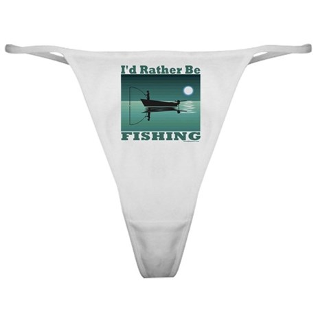 I'd Rather Be Fishing Classic Thong