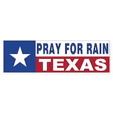 Texas - Pray for Rain Bumper Sticker