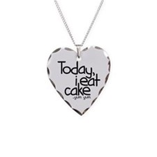 Today I Eat Cake Necklace Heart Charm