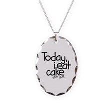 Today I Eat Cake Necklace Oval Charm