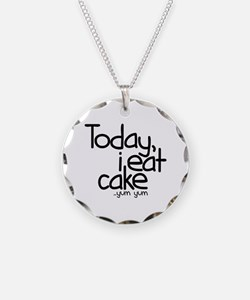 Today I Eat Cake Necklace