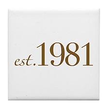 Est 1981 (Birth Year) Tile Coaster